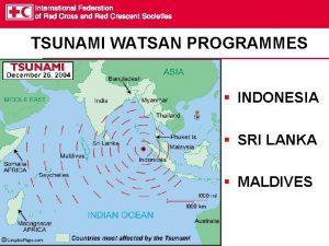 TSUNAMI WATSAN PROGRAMMES INDONESIA SRI LANKA MALDIVES TSUNAMI
