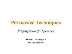 Persuasive Techniques Crafting Powerful Speeches Grade 11 SUP