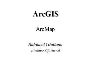 Arc GIS Arc Map Balducci Giuliano g balduccisister