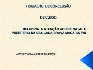 TRABALHO DE CONCLUSO DE CURSO MELHORIA A ATENO