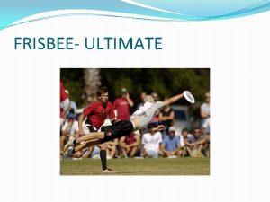 FRISBEE ULTIMATE MNGU AJALUGU Ultimate leiutati aastal 1967