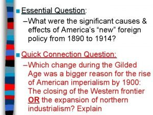 Essential Question Question What were the significant causes