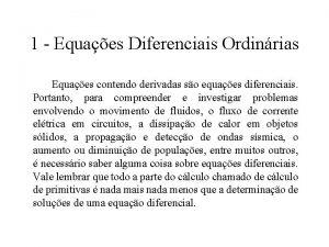1 Equaes Diferenciais Ordinrias Equaes contendo derivadas so