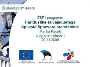 ESFi programm Hariduslike erivajadustega pilaste ppevara arendamine Marika