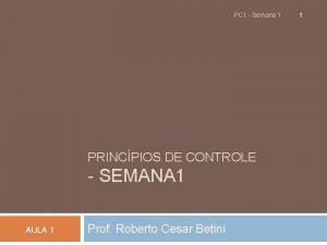 PC 1 Semana 1 PRINCPIOS DE CONTROLE SEMANA