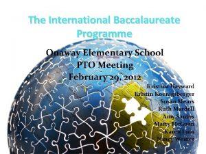 The International Baccalaureate Programme Onaway Elementary School PTO