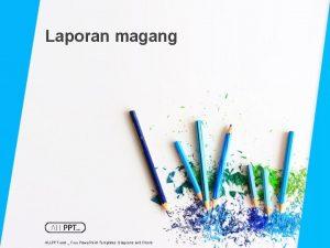 Laporan magang ALLPPT com Free Power Point Templates