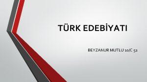 TRK EDEBYATI BEYZANUR MUTLU 10C 52 SLAMYET NCES
