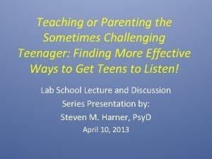 Teaching or Parenting the Sometimes Challenging Teenager Finding
