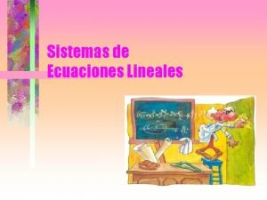Sistemas de Ecuaciones Lineales Mtodos de Resolucin del