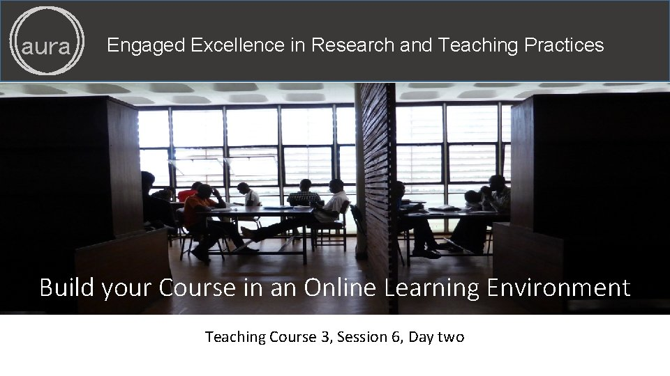 aura Engaged Excellence in Research and Teaching Practices