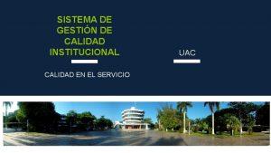 SISTEMA DE GESTIN DE CALIDAD INSTITUCIONAL CALIDAD EN