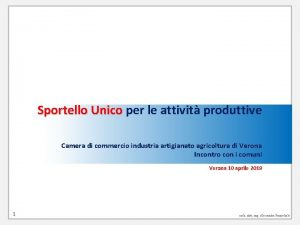 Sportello Unico per le attivit produttive Sportello Unico