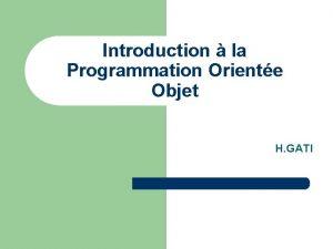 Introduction la Programmation Oriente Objet H GATI Les