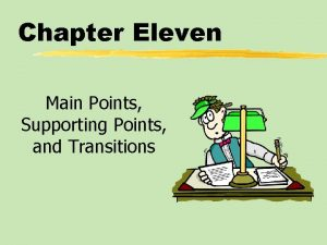 Chapter Eleven Main Points Supporting Points and Transitions