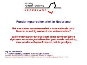 0 Funderingsproblematiek in Nederland Het voorkomen van wateroverlast
