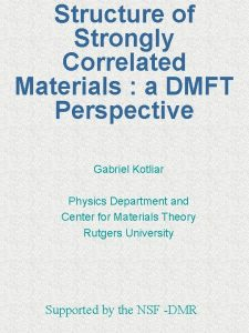 Structure of Strongly Correlated Materials a DMFT Perspective