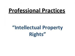 Professional Practices Intellectual Property Rights Contents Intellectual property
