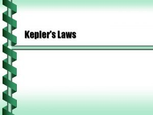 Keplers Laws Keplers Work Tycho Brahe led a