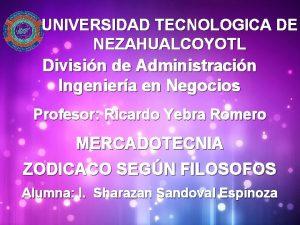 UNIVERSIDAD TECNOLOGICA DE NEZAHUALCOYOTL Divisin de Administracin Ingeniera