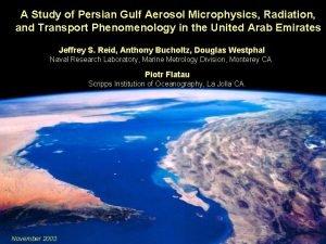 A Study of Persian Gulf Aerosol Microphysics Radiation