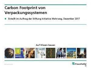 Carbon Footprint von Verpackungssystemen n Erstellt im Auftrag