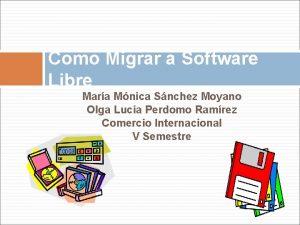 Como Migrar a Software Libre Mara Mnica Snchez