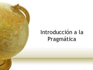 Introduccin a la Pragmtica Introduccin a la Pragmtica