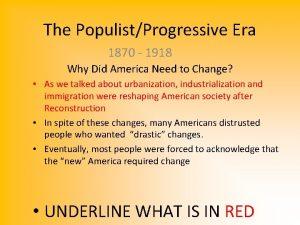 The PopulistProgressive Era 1870 1918 Why Did America