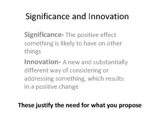 Significance and Innovation Significance The positive effect something