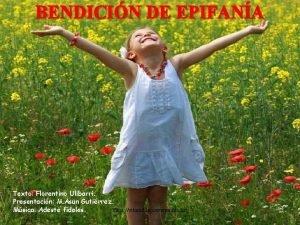 BENDICIN DE EPIFANA Texto Florentino Ulibarri Presentacin M