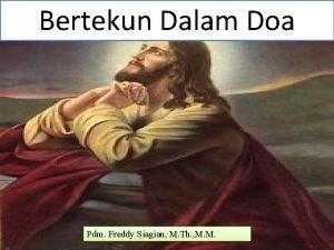 Bertekun Dalam Doa Lukas 18 1 Bertekun Dalam