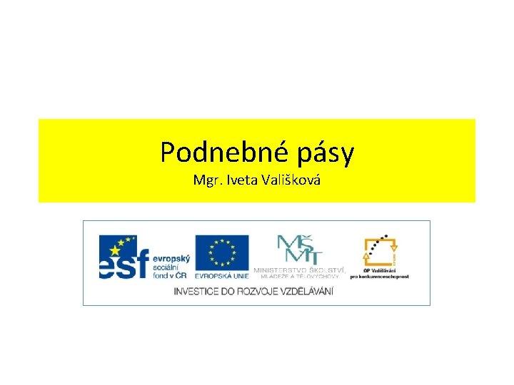 Podnebn psy Mgr Iveta Valikov PODNEBN PSY Podle