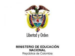 Ministerio de Educacin Nacional Repblica de Colombia MINISTERIO