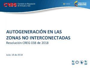 AUTOGENERACIN EN LAS ZONAS NO INTERCONECTADAS Resolucin CREG