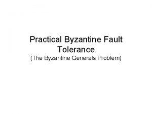Practical Byzantine Fault Tolerance The Byzantine Generals Problem