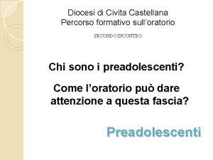 Diocesi di Civita Castellana Percorso formativo sulloratorio SECONDO