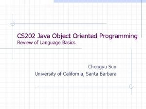 CS 202 Java Object Oriented Programming Review of