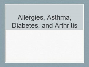 Allergies Asthma Diabetes and Arthritis Allergies Allergy specific