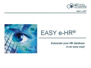 EASY eHR EASY eHR Automate your HR database