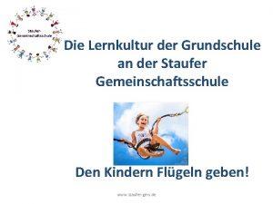 Die Lernkultur der Grundschule an der Staufer Gemeinschaftsschule