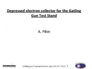 Depressed electron collector for the Gatling Gun Test