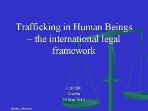 Trafficking in Human Beings the international legal framework