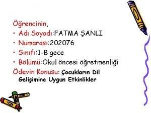 rencinin Ad Soyad FATMA ANLI Numaras 202076 Snf