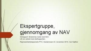 Ekspertgruppe gjennomgang av NAV Delrapport Brukernes mte med