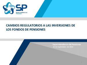 CAMBIOS REGULATORIOS A LAS INVERSIONES DE LOS FONDOS