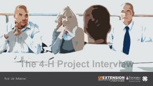 The 4 H Project Interview Purpose Purpose To