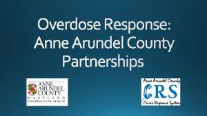 Overdose Response Anne Arundel County Partnerships Overdose SOS