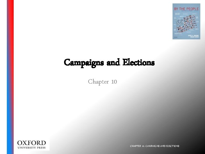 Campaigns and Elections Chapter 10 CHAPTER 10 CAMPAIGNS