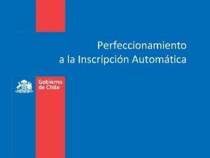 Perfeccionamiento a la Inscripcin Automtica Se perfeccionarn las